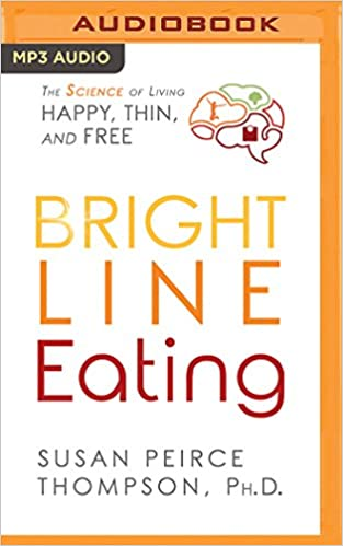 PhD Susan Peirce Thompson - Bright Line Eating Audio Book Free