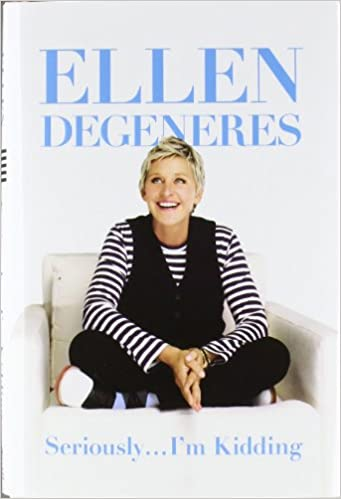 Ellen DeGeneres - Seriously...I'm Kidding Audio Book Free