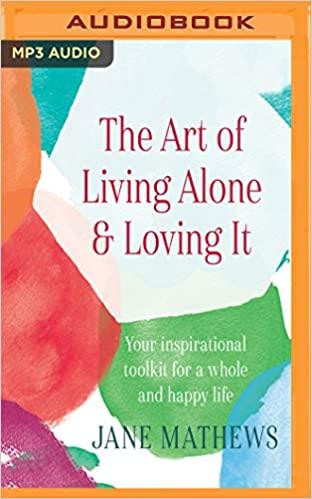 Jane Mathews - Art of Living Alone & Loving It Audio Book Free