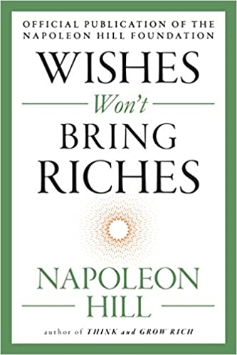 Napoleon Hill - Wishes Won't Bring Riches Audio Book Free